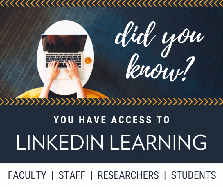 Did you know? You have access to LinkedIn Learning? Faculty, staff, researchers, students